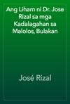 Ang Liham Ni Dr Jose Rizal Sa Mga Kadalagahan Sa Malolos Bulakan
