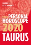 Taurus 2020 Your Personal Horoscope