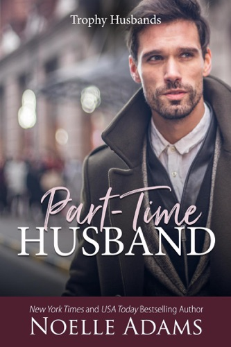 Part-Time Husband - Noelle Adams - Noelle Adams