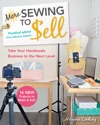 More Sewing To SellTake Your Handmade Business To The Next Level