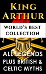 King Arthur And The Knights Of The Round Table  Worlds Best Collection