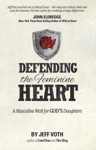 Defending The Feminine Heart A Masculine Wall For Gods Daughters