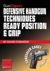 Gun Digests Defensive Handgun Techniques Ready Position  Grip EShort