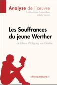 Download and Read Online Les Souffrances du jeune Werther de Goethe (Analyse de l'œuvre)