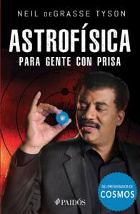 Astrofísica para gente con prisa Book Cover