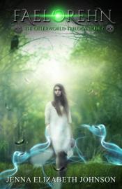 Faelorehn: Book One of the Otherworld Trilogy book