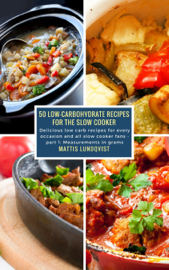 50 Low-Carbohydrate Recipes for the Slow Cooker book