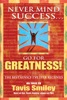 Never Mind Success - Go For Greatness!