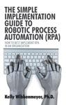 The Simple Implementation Guide To Robotic Process Automation Rpa