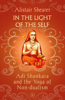 Alistair Shearer - In the Light of the Self: Adi Shankara and the Yoga of Non-dualism artwork