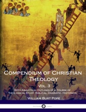 Compendium Of Christian Theology - Vol. 3