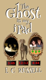 The Ghost in my iPad 3:45 4:44 12:12 - E L Russell
