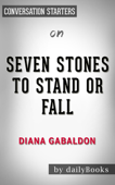 Seven Stones to Stand or Fall: by Diana Gabaldon: Conversation Starters