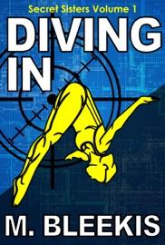 Diving In (Secret Sisters Book 1) - M Bleekis