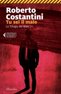 Tu sei il male da Roberto Costantini