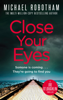 Michael Robotham - Close Your Eyes artwork