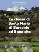 La chiesa di Santa Maria di Barsento ed il suo sito