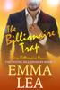 The Billionaire Trap - Emma Lea
