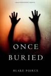 Once Buried A Riley Paige MysteryBook 11