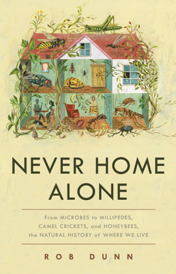 Never Home Alone - Rob Dunn book