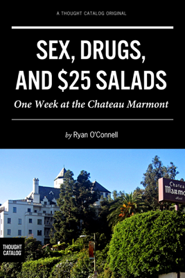 Sex, Drugs, and $25 Salads - Ryan O'Connell book