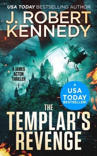 J. Robert Kennedy - The Templar's Revenge