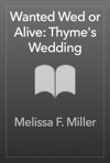 Wanted Wed Or Alive Thymes Wedding