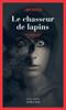 Lars Kepler - Le chasseur de lapins illustration
