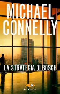 La strategia di Bosch da Michael Connelly