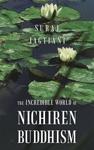 The Incredible World Of Nichiren Buddhism