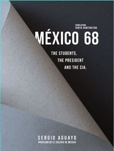 México 68. The students, the president and the CIA. Libro Cover