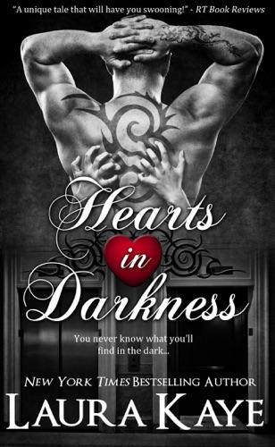 Hearts in Darkness - Laura Kaye - Laura Kaye