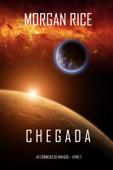 Chegada (As Crónicas da Invasão—Livro Dois) Book Cover