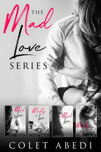 Colet Abedi - The Mad Love Series