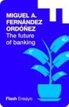 The Future Of Banking Flash Ensayo