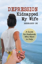 Depression Kidnapped My Wife