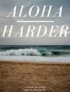 Aloha Harder