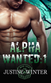 Alpha Wanted: Part 1 (Paranormal Wolf Shifter Romance)