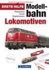 Erste Hilfe Modellbahn Lokomotiven - Modellbau Ratgeber Geramond