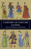 A History of Costume - Carl Kohler