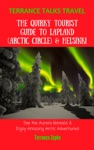 Terrance Talks Travel The Quirky Tourist Guide To Lapland Arctic Circle  Helsinki