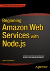 Beginning Amazon Web Services With Nodejs