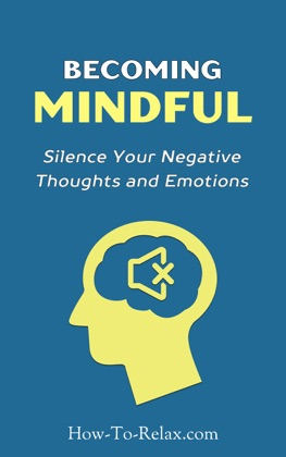 Becoming Mindful: Silence Your Negative Thoughts and Emotions to Regain Control of Your Life image
