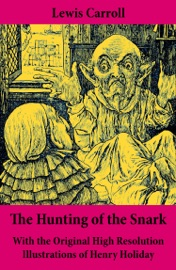 The Hunting Of The Snark With The Original High Resolution Illustrations Of Henry Holiday