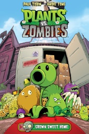 Plants vs. Zombies Volume 4: Grown Sweet Home - Various Authors
