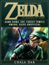 The Legend Of Zelda Ocarina Of Time Game Roms 3DS Forest Temple Amiibo Guide Unofficial