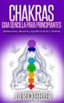 CHAKRAS Gua Sencilla Para Principiantes Meditaciones Maestra Y Equilibrio De Los 7 Chakras