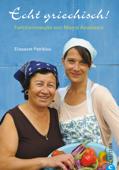 Echt griechisch - Das Kochbuch