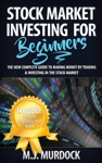 Stock Market Investing For Beginners The New Complete Guide To Making Money By Trading  Investing In The Stock Market