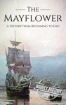 Mayflower A History From Beginning To End